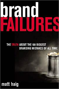 Brand Failures: The Truth about the 100 Biggest Branding Mistakes of All Time Издательство: Kogan Page, 2003 г Суперобложка, 310 стр ISBN 0-7494-3927-0 инфо 295b.